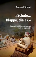 Fernand Schmit: Schule ... Klappe, die 17.