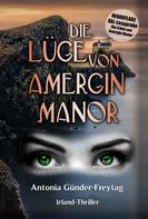 Antonia Günder-Freytag: Die Lüge von Amergin Manor