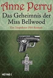 Das Geheimnis der Miss Bellwood - Ein Inspektor-Pitt-Roman