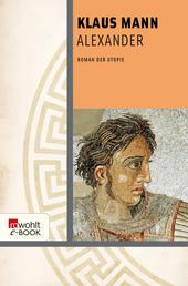 Alexander - Roman der Utopie