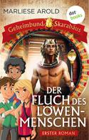 Marliese Arold: Geheimbund Skarabäus - Band 1 - Der Fluch des Löwenmenschen