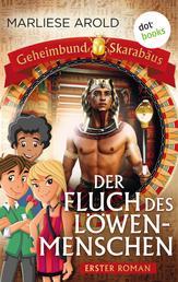 Geheimbund Skarabäus - Band 1 - Der Fluch des Löwenmenschen