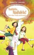 Annette Langen: Mathilda, Mathilda! Drei ohne Punkt und Komma ★★★★★
