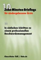 Klaus-Dieter Thill: In einfachen Schritten zu einem professionellen Beschwerdemanagement