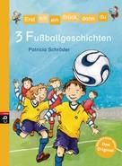 Patricia Schröder: Erst ich ein Stück, dann du - 3 Fußballgeschichten ★★★★★