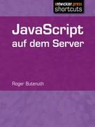 Roger Butenuth: JavaScript auf dem Server