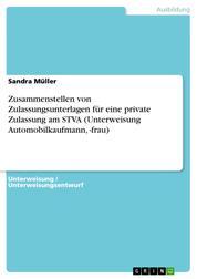 Zusammenstellen von Zulassungsunterlagen für eine private Zulassung am STVA (Unterweisung Automobilkaufmann, -frau)