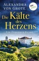 Alexandra von Grote: Die Kälte des Herzens: Ein Provence-Krimi - Band 2 ★★★★