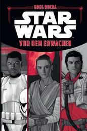 Star Wars: Vor dem Erwachen - Die offizielle Vorgeschichte zu Star Wars: Das Erwachen der Macht