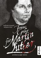 Matthias Eckoldt: Freies Geleit für Martin Luther