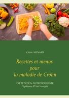 Cédric Menard: Recettes et menus pour la maladie de Crohn