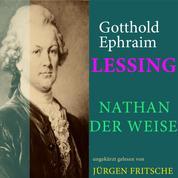 Gotthold Ephraim Lessing: Nathan der Weise - Ungekürzte Lesung