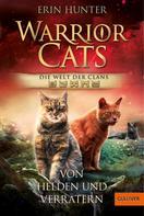 Erin Hunter: Warrior Cats - Welt der Clans. Von Helden und Verrätern ★★★★