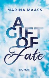 A Gift of Fate