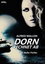 DORN RECHNET AB - Ein Mafia-Thriller
