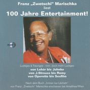 """Franz """"Zwetschi"""" Marischka liest: 100 Jahre Entertainment! - Lustiges & Trauriges - nein, doch mehr lustiges von Lehár bis Juhnke, von J. Strauss bis Romy, von Operette bis Sexfilm"""