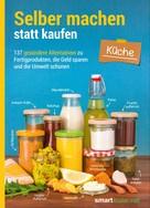 smarticular Verlag: Selber machen statt kaufen – Küche ★★★★