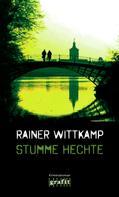 Rainer Wittkamp: Stumme Hechte ★★★★