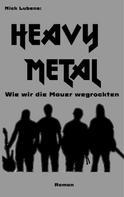Nick Lubens: Heavy Metal