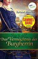 Roland Mueller: Das Vermächtnis der Burgherrin ★★★★