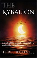 Three Initiates: The Kybalion