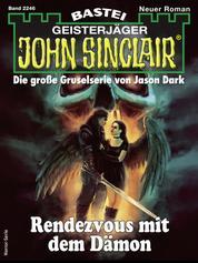 John Sinclair 2246 - Rendezvous mit dem Dämon