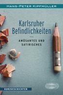 Hans-Peter Kipfmüller: Karlsruher Befindlichkeiten