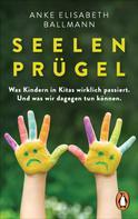 Anke Elisabeth Ballmann: Seelenprügel ★★★★★