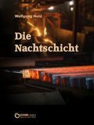 Wolfgang Held: Die Nachtschicht
