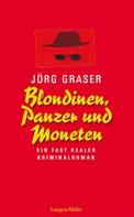 Jörg Graser: Blondinen, Panzer und Moneten ★★★★