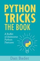 Python Tricks - A Buffet of Awesome Python Features