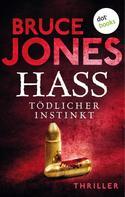 Bruce Jones: HASS - Tödlicher Instinkt