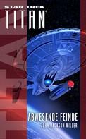 John Jackson Miller: Star Trek - Titan: Abwesende Feinde ★★★★