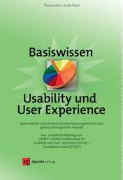Basiswissen Usability und User Experience - Aus- und Weiterbildung zum UXQB® Certified Professional for Usability and User Experience (CPUX) – Foundation Level (CPUX-F)