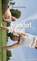 Roland Gramling: Frankfurt 30 Grad ★★★★