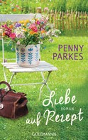 Penny Parkes: Liebe auf Rezept