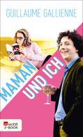 Guillaume Gallienne: Maman und ich ★★★★