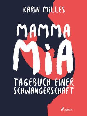 Mamma mia! Tagebuch einer Schwangerschaft