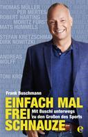 Frank Buschmann: Einfach mal frei Schnauze ★★★