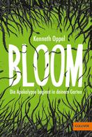 Kenneth Oppel: Bloom ★★★★