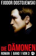 Fjodor Dostojewski: Die Dämonen. Roman. Band 1 von 3