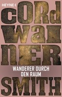 Cordwainer Smith: Wanderer durch den Raum ★★★★