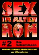 Rhino Valentino: Sex im alten Rom 2 - Die Schamlosen ★★★★