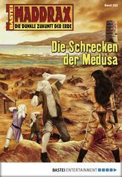 Maddrax - Folge 252 - Die Schrecken der Medusa