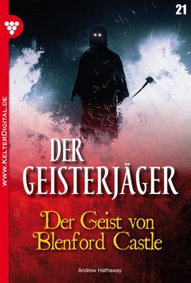 Der Geisterjäger 21 – Gruselroman