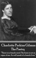 Charlotte Perkins Gilman: The Poetry Of Charlotte Perkins Gilman