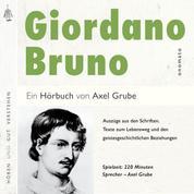 Giordano Bruno. Eine biografische Anthologie. - Lebensweg und der geistesgeschichtlichen Beziehungen seines Denkens; zusammengestellt und kommentiert von Axel Grube.