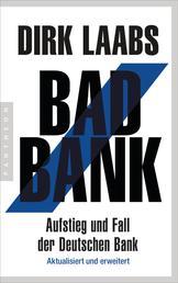 Bad Bank - Aufstieg und Fall der Deutschen Bank