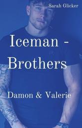 Iceman-Brothers - Damon & Valerie