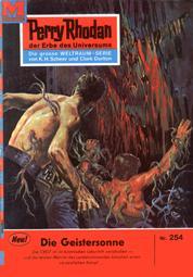 """Perry Rhodan 254: Die Geistersonne - Perry Rhodan-Zyklus """"Die Meister der Insel"""""""